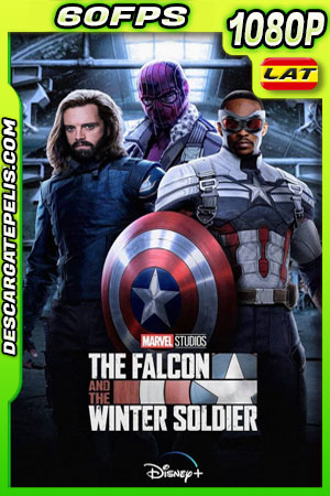 Falcon y el Soldado de Invierno Temporada 1 (2021) 1080p 60FPS WEB-DL Latino