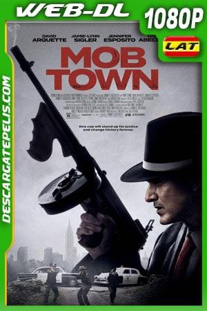 Mob Town (2019) 1080P WEB-DL Latino – Ingles