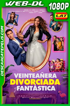 Veinteañera: Divorciada y Fantástica (2020) 1080P WEB-DL