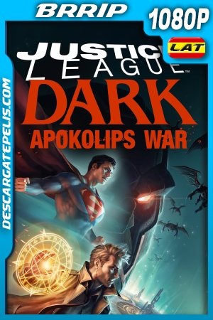 Justice League Dark: Apokolips War (2020) 1080P BRRIP Latino – Ingles