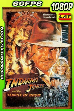 Indiana Jones y el templo de la perdición (1984) 1080p 60FPS BDrip Latino – Ingles
