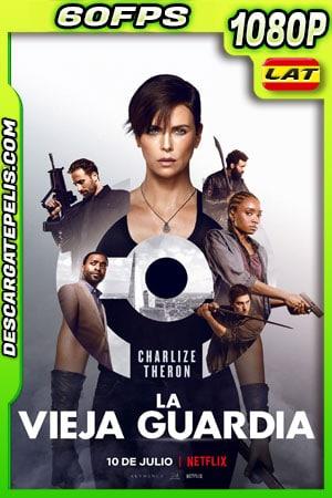 La vieja guardia (2020) 1080p 60FPS WEB-DL Latino – Ingles