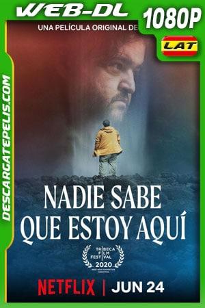 Nadie sabe que estoy aquí (2020) 1080p WEB-DL Latino – Ingles