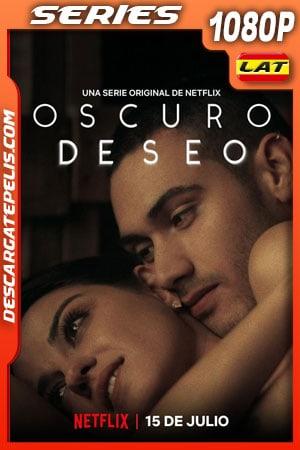 Oscuro deseo (2020) 1080p WEB-DL Latino