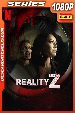 Reality Z (2020) 1080p WEB-DL Latino – Ingles – Portugues