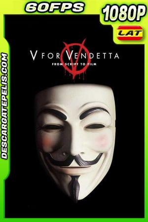 V de venganza (2005) 1080p 60FPS BDrip Latino – Ingles