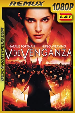 V de venganza (2005) 1080p BDRemux Latino – Ingles