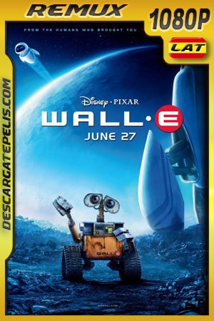 WALL·E (2008) 1080p BDRemux Latino – Ingles