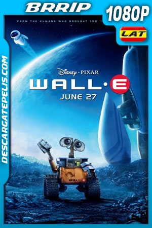 WALL·E (2008) 1080p BRrip Latino – Ingles
