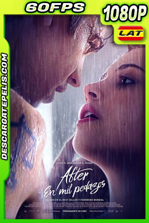 After: En mil pedazos (2020) 1080p 60FPS BDrip Latino
