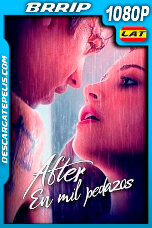After: En mil pedazos (2020) 1080p BRRip Latino