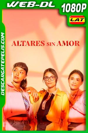 Altares sin amor (2021) 1080p WEB-DL Latino