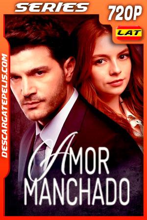 Amor Manchado Temporada 1 (2019) 720p WEB-DL Latino