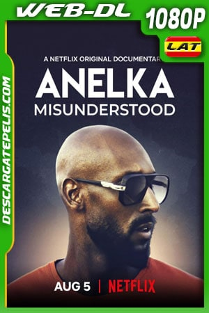 Anelka Incomprendido (2020) 1080p WEB-DL Latino – Ingles – Frances