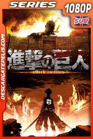 Ataque a los titanes (Shingeki no Kyojin) (2013) Temporada 1 1080p BRrip Japones – Ingles