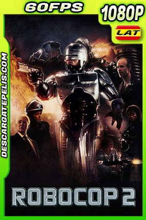 Robocop 2 (1990) 1080p 60FPS BDRip Latino – Ingles