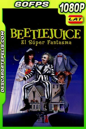 Beetlejuice el super fantasma (1988) 1080p 60FPS BDrip Latino – Ingles