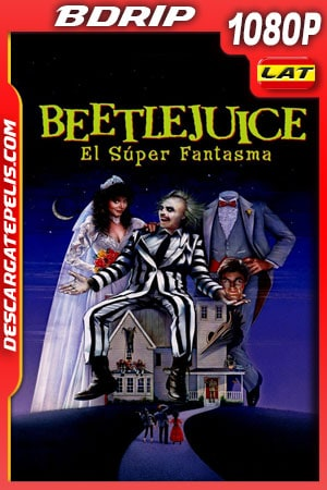 Beetlejuice el super fantasma (1988) 1080p BDrip Latino – Ingles