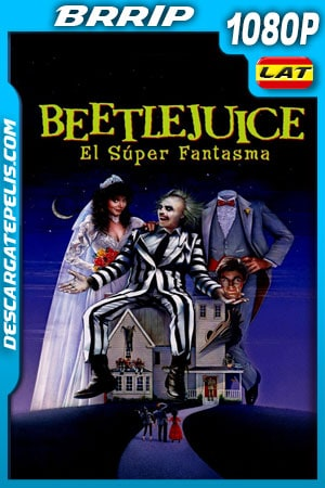 Beetlejuice el super fantasma (1988) 1080p BRrip Latino – Ingles