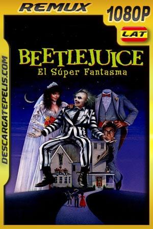 Beetlejuice el super fantasma (1988) 1080p BDRemux Latino – Ingles