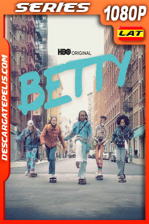 Betty Temporada 2 (2021) 1080p WEB-DL Latino