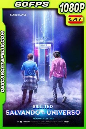 Bill y Ted salvando el universo (2020) 1080p 60FPS BDrip Latino