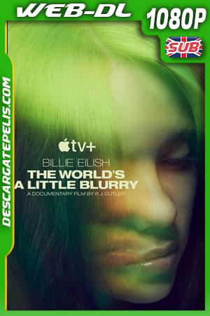 Billie Eilish: el mundo es un poco borroso (2021) 1080p WEB-DL