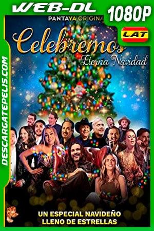 Celebremos: Eterna Navidad (2020) 1080P WEB-DL Latino