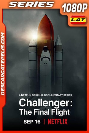 Challenger: El vuelo final (2020) Temporada 1 1080p WEB-DL Latino – Ingles