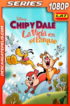 Chip y Dale: La Vida en el Parque Temporada 1 (2021) 1080p WEB-DL Latino