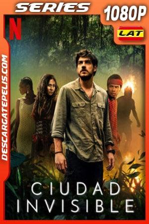Ciudad invisible (2021) Temporada 1 1080p WEB-DL Latino