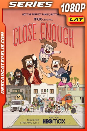 Close Enough (2020) Temporada 1 1080p WEB-DL Latino - Ingles