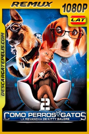 Como perros y gatos 2 La Venganza de Kitty Galore (2010) 1080p BDRemux Latino – Ingles