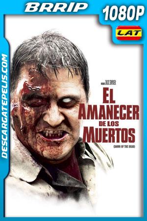 El amanecer de los muertos (2004) 1080p BRrip Latino