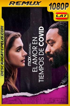 El amor en los tiempos de Covid (2021) 1080p Remux Latino