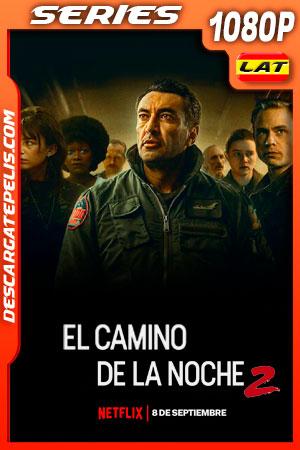 El camino de la noche (2021) Temporada 2 1080p WEB-DL Latino
