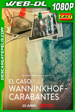 El caso Wanninkhof-Carabantes (2021) 1080p WEB-DL