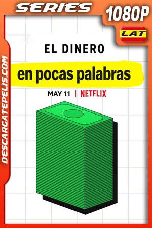 El dinero en pocas palabras (2021) Temporada 1 1080p WEB-DL Latino