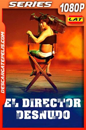 El director desnudo (2019) Temporada 1 1080p WEB-DL Latino
