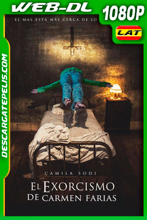 El exorcismo de Carmen Farías (2021) 1080p WEB-DL Latino