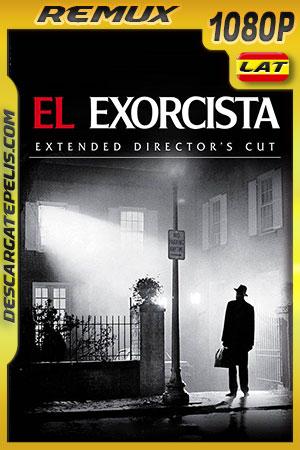 El Exorcista (1973) Extended Director Cut 1080p BDRemux Latino