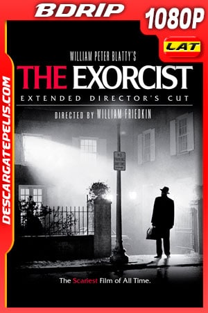 El Exorcista (1973) Extended Director Cut 1080p BDRip Latino