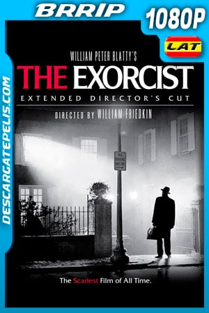 El Exorcista (1973) Extended Director Cut 1080p BRRip Latino