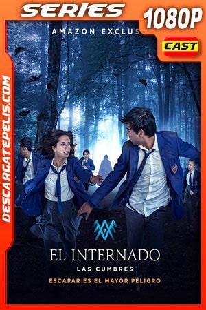 El internado: Las Cumbres (2021) Temporada 1 1080p WEB-DL