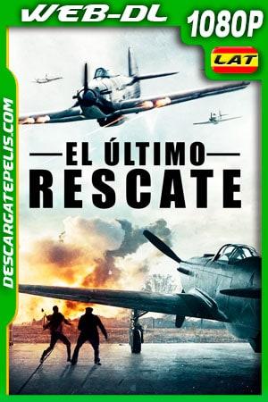 El último rescate (2020) 1080p WEB-DL Latino