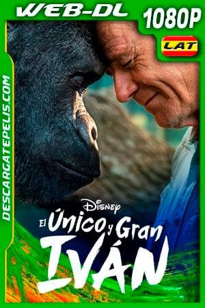 El único y gran Iván (2020) 1080p WEB-DL Latino