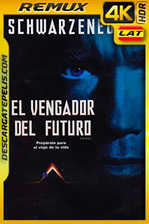 El vengador del futuro (1990) 4K Remux HDR Latino
