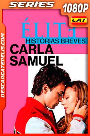 Élite historias breves: Carla Samuel (2021) Temporada 1 1080p WEB-DL Latino