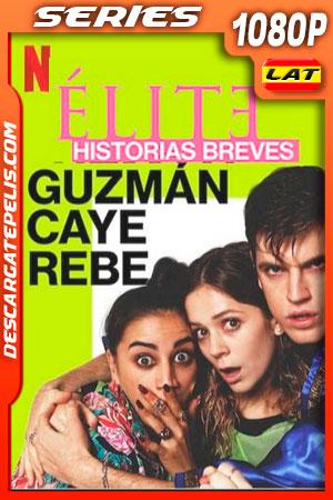 Élite Historias breves: Guzmán Caye Rebe (2021) Temporada 1 1080p WEB-DL Latino