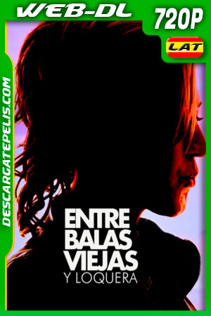 Entre Balas Viejas Y Loquera (2019) 720p WEB-DL Latino
